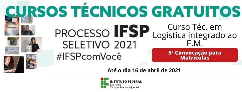 Processo Seletivo 2021! Convocações para o curso Téc. em Logística